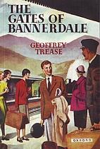 Gates of Bannerdale by Geoffrey Trease