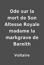 Ode sur la mort de Son Altesse Royale madame…