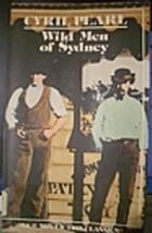 Wild men of Sydney by Cyril Pearl