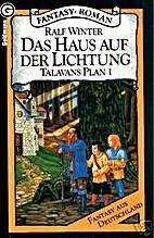 Talavans Plan I. Das Haus auf der Lichtung.…
