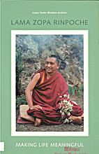 Making life meaningful by Lama Zopa Rinpoche