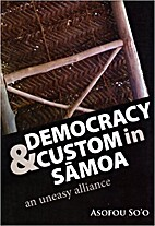 Democracy and Custom in Samoa: An Uneasy…
