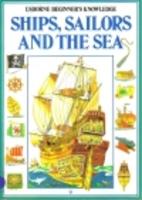 Ships, Sailors and the Sea (Usborne…