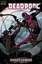 Deadpool, Vol. 2: Dark Reign by Daniel Way