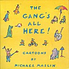 The Gang's All Here by Michael Maslin