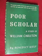 Poor Scholar: A Study of William Carleton by…