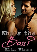 Who's the Boss? by Ella Vines