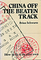 China Off the Beaten Track by Brian Schwartz