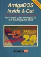 Amiga DOS Inside and Out by Ruediger Kerkloh