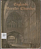 England's Greater Churches by C. B.…