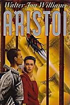 Aristoi by Walter Jon Williams
