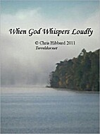 When God Whispers Loudly by Chris M. Hibbard