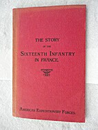 The Story of the Sixteenth Infantry in…