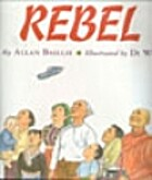 Rebel by Allan Baillie