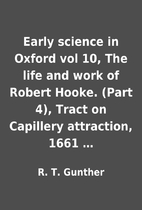 Early science in Oxford vol 10, The life and…