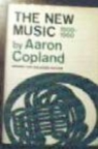 The New Music, 1900-1960. by Aaron Copland