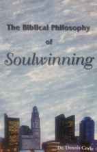 The Biblical Philosophy of Soulwinning by…