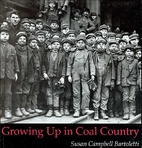 Growing Up in Coal Country by Susan Campbell…