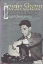 Irwin Shaw by Shnayerson