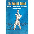 The Song of Roland by Robert C. Goldston