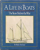 A Life in Boats: The Years Before the War by…
