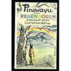 Piruwayu und der Regenbogen. Mit Bildern von…