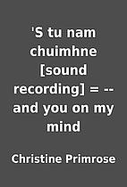 'S tu nam chuimhne [sound recording] = --and…