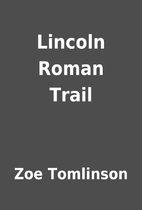 Lincoln Roman Trail by Zoe Tomlinson