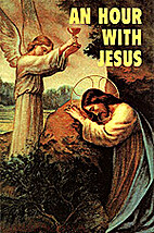 An Hour With Jesus by Riehl Foundation
