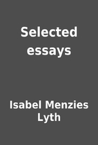 Selected essays by Isabel Menzies Lyth