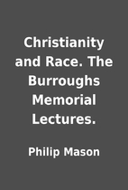 Christianity and Race. The Burroughs…