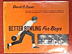 Better bowling for boys by David C. Cooke