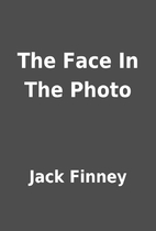 The Face In The Photo by Jack Finney