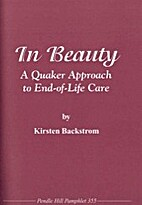 In beauty : a Quaker approach to end-of-life…