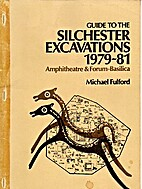Guide to the Silchester excavations, 1979-81…