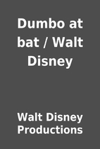Dumbo at bat /​ Walt Disney by Walt Disney…