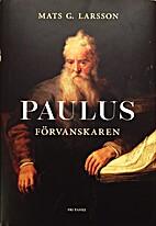 Paulus : förvanskaren by Mats G Larsson