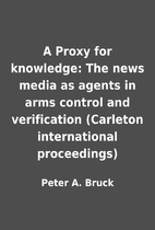 A Proxy for knowledge: The news media as…