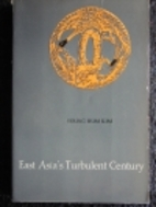 East Asia's turbulent century ; with…