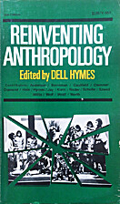 Reinventing anthropology, by Dell H. Hymes