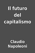 Il futuro del capitalismo by Claudio…