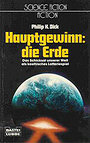 Hauptgewinn: die Erde. ( Science Fiction Action). - Philip K. Dick