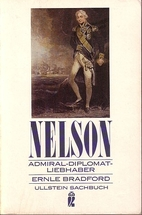 Nelson : Admiral, Diplomat, Liebhaber by…