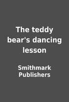 The teddy bear's dancing lesson by Smithmark…