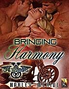 Bringing Harmony (Ops Warriors MC, #2) by…
