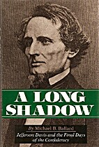 A Long Shadow: Jefferson Davis and the Final…