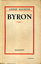 Byron (Vol. 1) by André Maurois