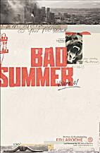 Bad Summer, Volume 1 by Ed Laroche