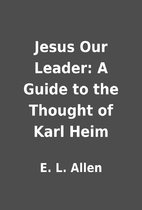 Jesus Our Leader: A Guide to the Thought of…