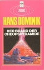 Der Brand der Cheopspyramide e. klass. Science Fiction-Roman - Hans Dominik